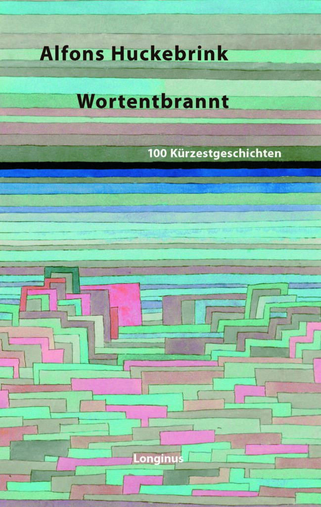 Alfons Huckebrink - Wortentbrannt [Buchcover]